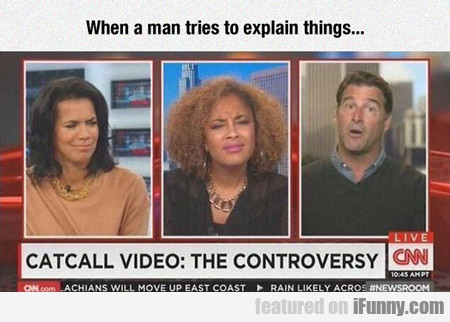When A Man Tries To Explain Things...