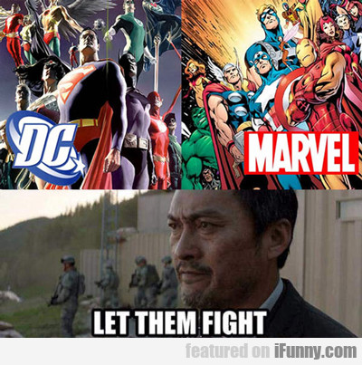 Dc Vs. Marvel: Let Them Fight