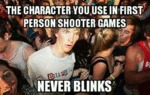 The Character You Use In First Person Shooters...