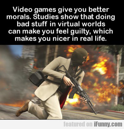 Video Games Give You Better Morals...