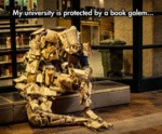 My University Is Protected By A Book Golem...
