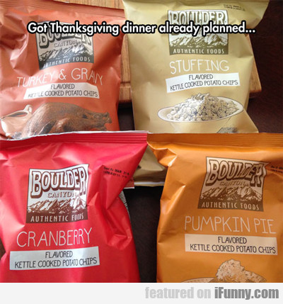 Got Thanksgiving Dinner Already Planned...