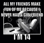 All My Friends Make Fun Of Me Because...