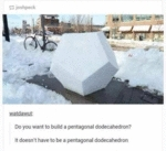 Do You Want To Build A Pentagonal