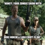 Honey! Your Zombie Show With Duke Nukem And...
