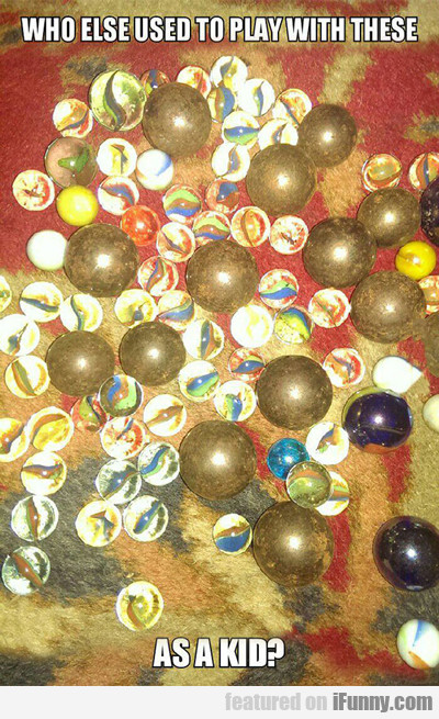 Who Else Used To Play With These...