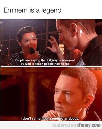 Eminem Is A Legend...