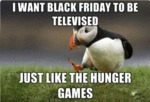 I Want Black Friday To Be Televised...