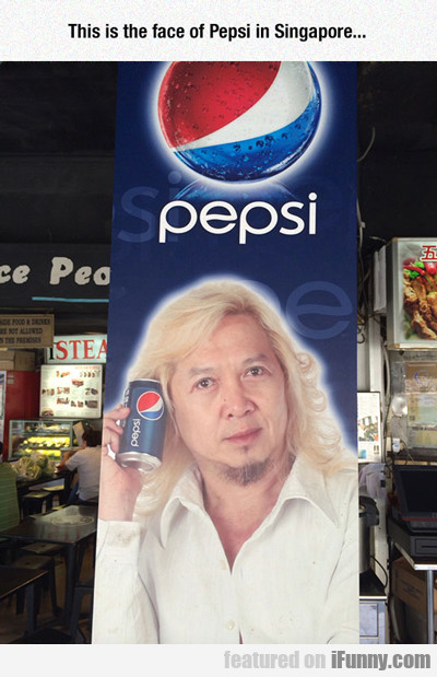 This Is The Face Of Pepsi In Singapore...