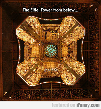 The Eiffel Tower From Below...