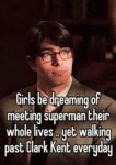 Girls Be Dreaming Of Meeting Superman Their...