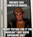 Breaks $60 Computer Mouse...