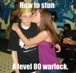 How To Stun A Level 80 Warlock...
