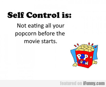 Self Control Is...