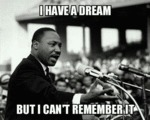 I Have A Dream But I Can't Remember It...