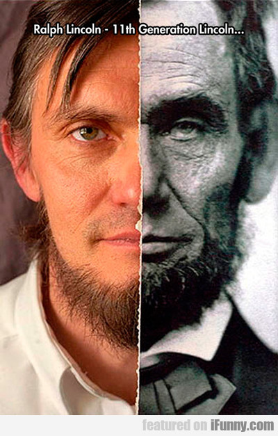 Ralph Lincoln... 11th Generation Lincoln...