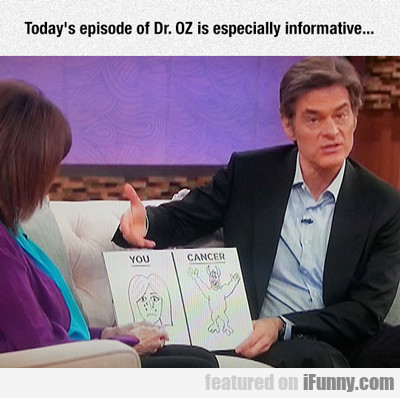 Today's Episode Of Dr. Oz Is...