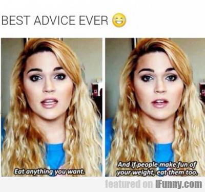 best advice ever...