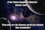 If The Flying Spaghetti Monster Doesn't Exist...