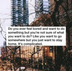 Do You Ever Feel Bored?