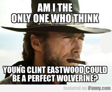 Am I The Only One Who Thinks Young Clint...