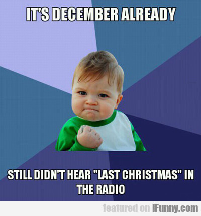 It's December Already...