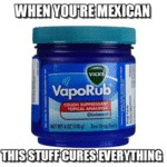 When You're Mexican...