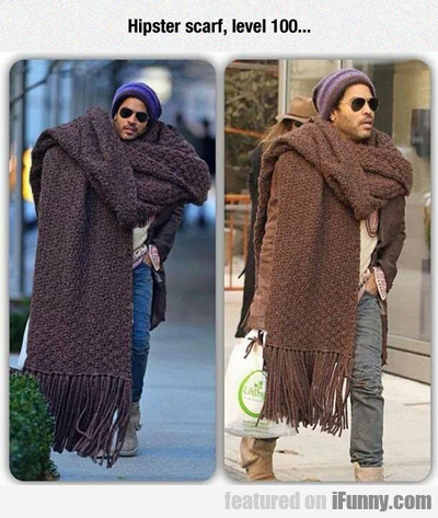 Hipster Scarf. Level 100...