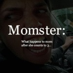 Momster: What Happens To Mom After She Counts...