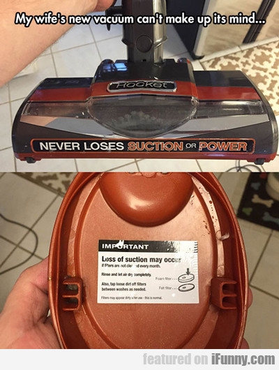 My Wife's New Vacuum Can't Make...