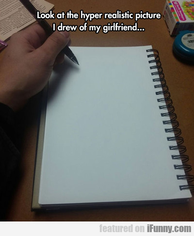 Look At The Hyper Realistic Picture I Drew...