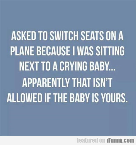 Asked To Switch Seats