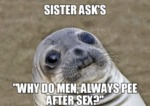 Sister Ask Why Men Pee After Sex..
