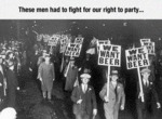 These Men Had To Fight For Our Right...
