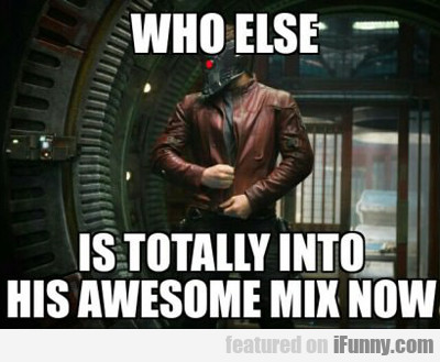 who else is totally into his awesome mix..