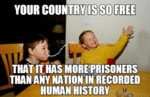 Your Country Is So Free...