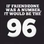 If Friendzone Was A Number...