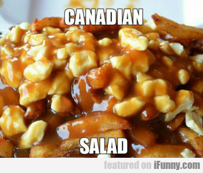 Canadian Salad...