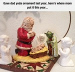 Gave Dad Yoda Ornament...