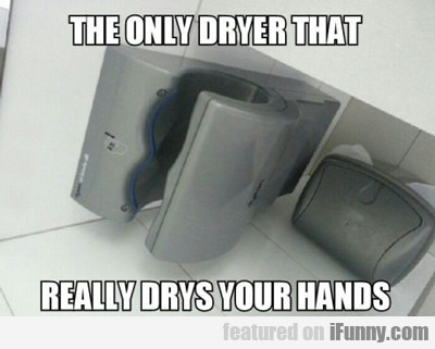 The Only Dryer That...