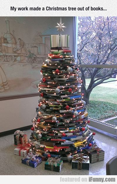 My Work Made A Christmas Tree Out Of Books...