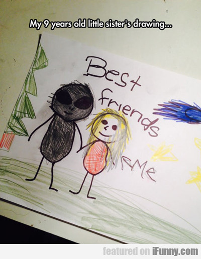 My Nine Year Old Little Sister's Drawing...