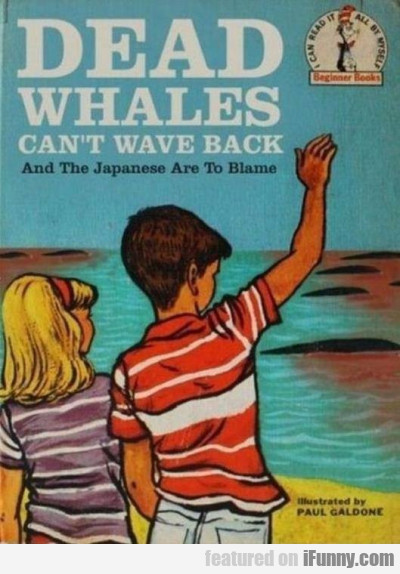 Dead Whales Can't Wave Back