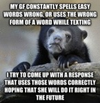 My Gf Constantly Spells Easy Words...