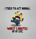 I Tried To Act Normal...