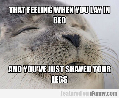 that feeling when you lay in bed...