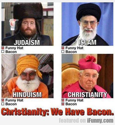 Christianity, We Have Bacon...