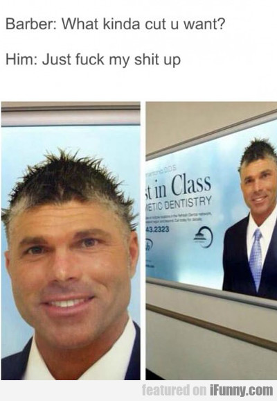Barber: What Kind Of Cut You Want...