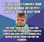 Decided To Buy Flowers From A Poor Woman...