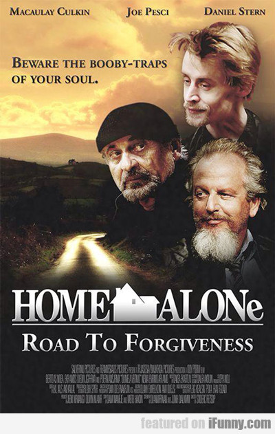 Home Alone Road To Forgiveness...